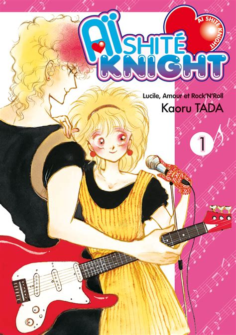 Aishite Knight - Lucile, amour et rock'n roll - Manga